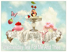 Wednesday Tea for Me and Thee