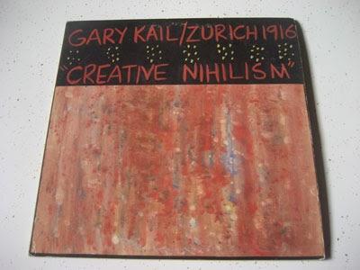 Gary Kail Zurich 1916 Creative Nihilism