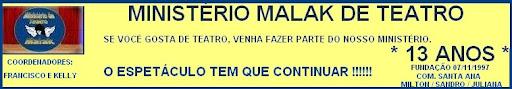 MINISTÉRIO MALAK DE TEATRO * 13 ANOS *