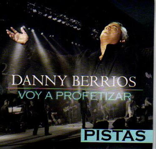 Danny Berrios Voy A Profetizar Pistas