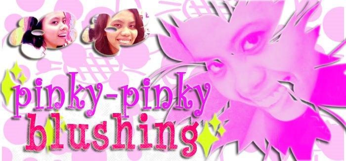 Pinky Pinky Blushing