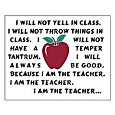 funny school quotes.  to have some kind of teaching philosophy. When I first started,