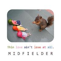 Midfielder: 'Thin love ain't love at all'