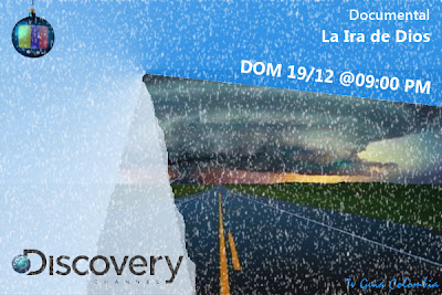 Domingo 19/12: La Ira de Dios en Discovery Channel