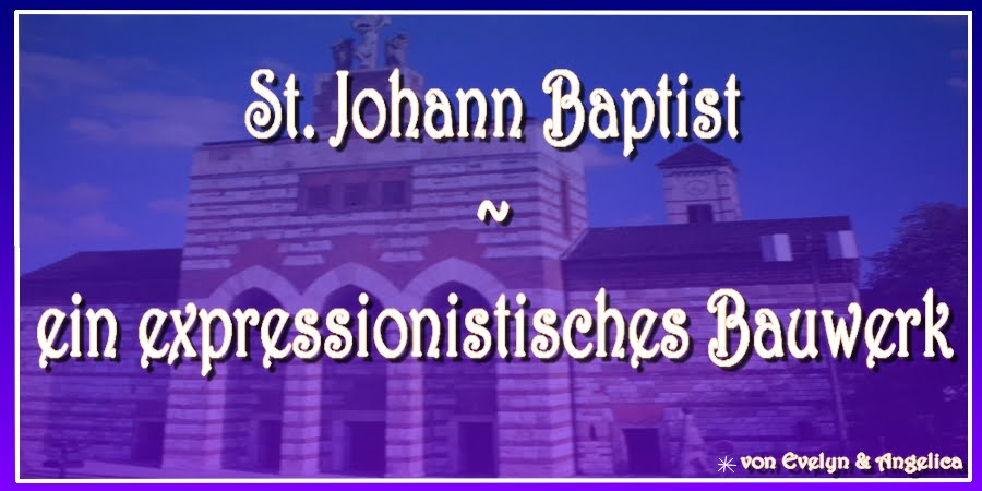 St. Johann Baptist  - ein expressionistisches Werk