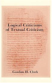 Logical Criticism of Textual Criticism