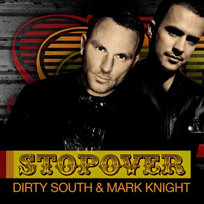 Dirty South & Mark Knight - Stopover Stopover