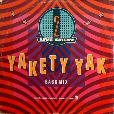 2 Live Crew Yakety Yak Vinyl 12 1988 Epic At Odimusic