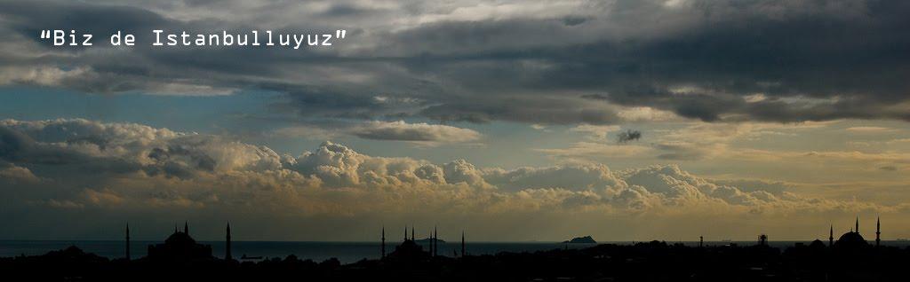 Biz de İstanbulluyuz