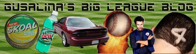 Gusalina's Big League Blog!