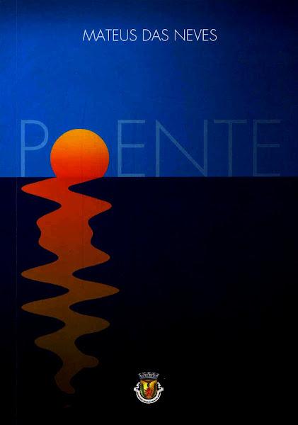 """""""Poente ou A Fonte no Ocaso"""": Prefácio a Mateus das Neves (2007)."""