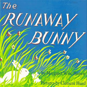 The Runaway Bunny: One of the coolest kid books ever.