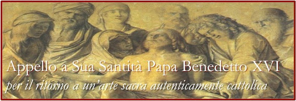 APPELLO AL SANTO PADRE PER UN&#39;ARTE SACRA AUTENTICAMENTE CATTOLICA