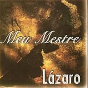 Lázaro - Meu Mestre