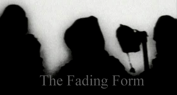 The Fading Form