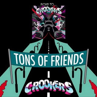 Tons of Friends the album by CrookersRoadto