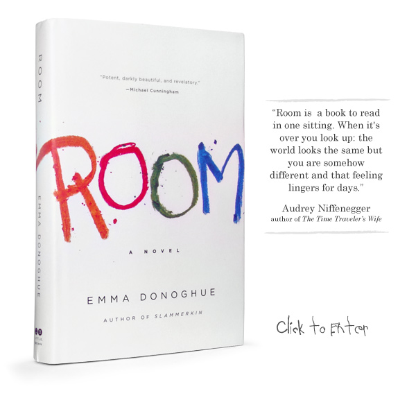 room by emma donaghue essay hum 482 room essay the novel room by emma donoghue features a woman, ma, who was kidnapped and put into a room by her abductor while in the room she had a child, jack, and managed to raise him for five years without leaving the room.