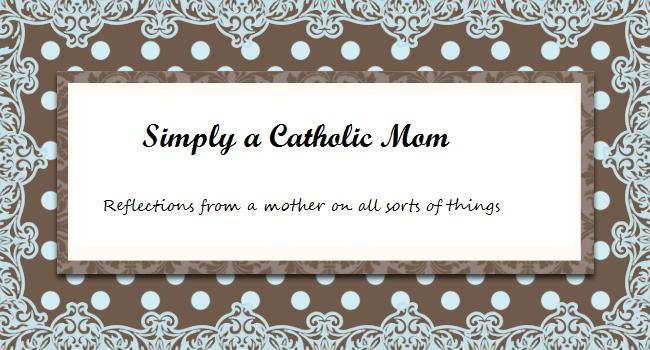 Simply a Catholic Mom
