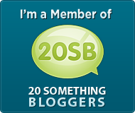 I am a Member of 20 Something Bloggers!