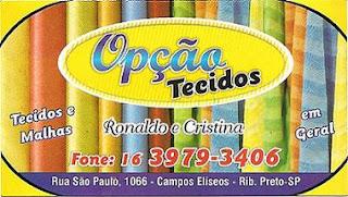 Opção Tecidos - fone 16 3979 3406 - Rua São Paulo, 1066 - Ribeirão Preto SP - Ronaldo