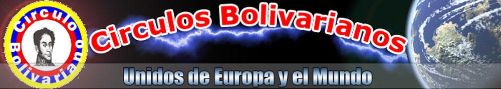 CIRCULOS BOLIVARIANOS UNIDOS DE EUROPA Y EL MUNDO