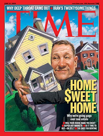 Time Magazine June 2005 cover calls the top of housing market: Home Sweet Home