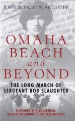Omaha Beach & Beyond by John Robert Slaughter