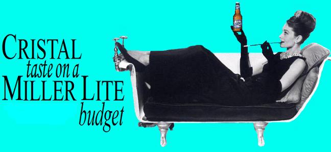Cristal Taste on a Miller Lite Budget