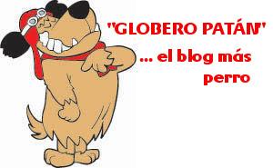 """""""GLOBERO PATÁN""""                         ...el blog más perro"""
