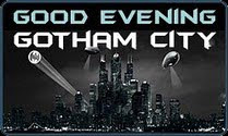 Good Evening Gotham City