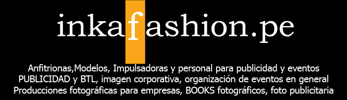 INKAFASHION - Anfitrionas y Modelos