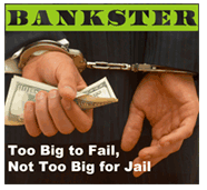 Banker + Gangster = BANKSTER