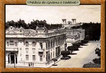 Palácio do Governo e Cadetral