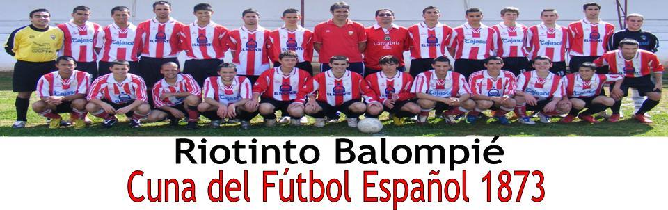 Riotinto Balompié - Cuna del Fútbol 1873