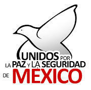 UNIDOS POR LA PAZ Y LA SEGURIDAD DE MEXICO