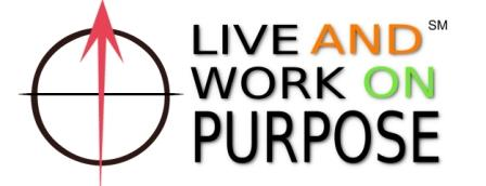 "Welcome to the ""Live and Work on Purpose"" Blog"