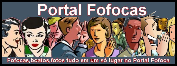 Portal Fofoca ! Os famosos pertinhos de você !!!