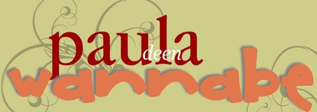 Paula Deen Wannabe