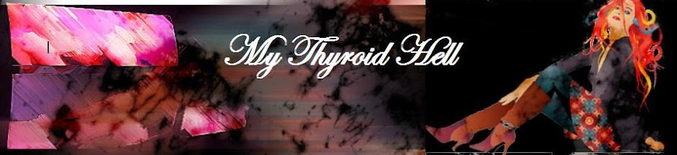 My Thyroid Hell