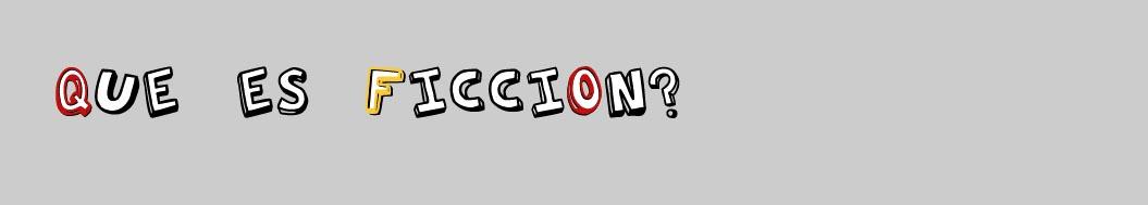 Qué es ficción?