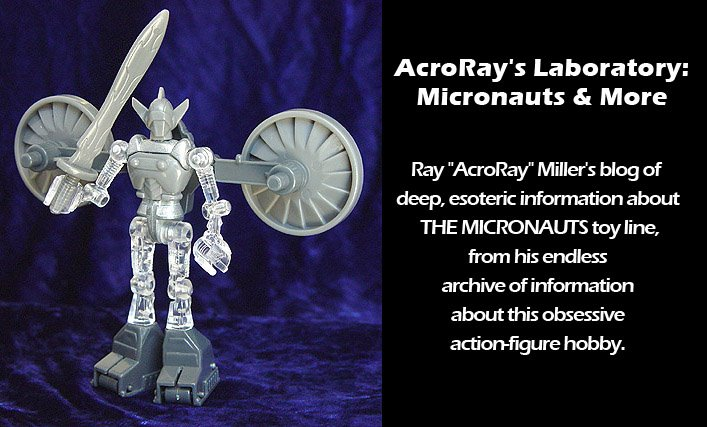AcroRay's Laboratory: Micronauts and more