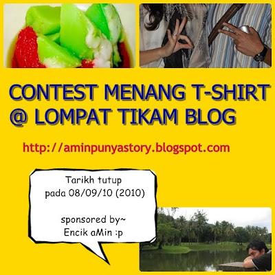 http://2.bp.blogspot.com/_p1GUjvfobMs/TFWrcpecdKI/AAAAAAAAAoY/B1VekHnJu88/s1600/Contest+Menang+T-Shirt+%40+Lompat+Tikam+Blog+aminpunyastory.jpg