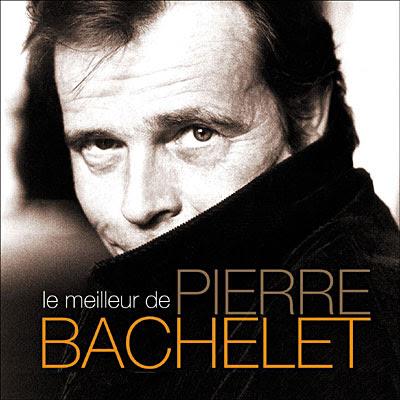 Pierre Bachelet - Le meilleur de Pierre Bachelet