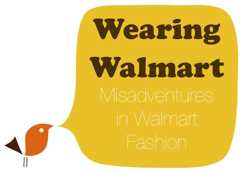 Wearing Walmart