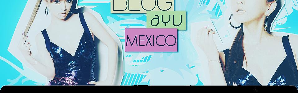 \\\...:::Ayu Mexico:::...///