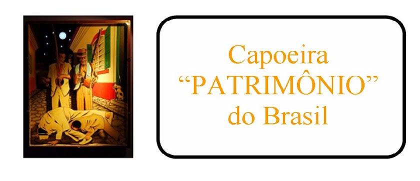 """Capoeira """"PATRIMÔNIO"""" Brasil"""