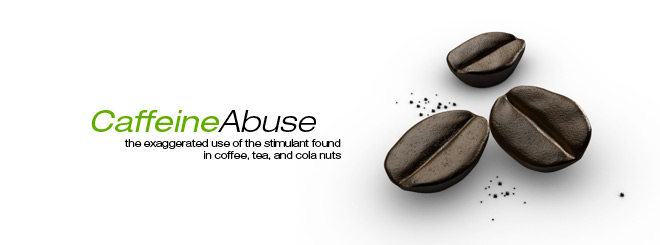 Caffeine Abuse