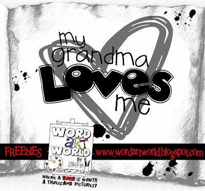 http://wordartworld.blogspot.com/2009/11/my-grandma-loves-me.html