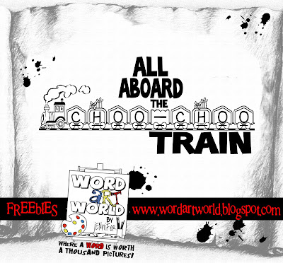 http://wordartworld.blogspot.com/2009/10/all-aboard-choo-choo-train-2.html