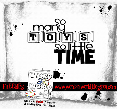 http://wordartworld.blogspot.com/2009/10/so-many-toys-so-little-time.html